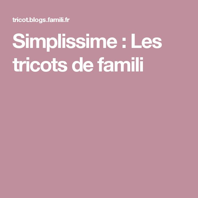Simplissime : Les tricots de famili
