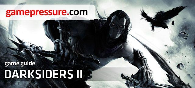 Darksiders II Game Guide - Darksiders II - Game Guide and walkthrough