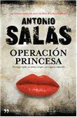 Con el alma prendida a los libros: Operación princesa (Antonio Salas)