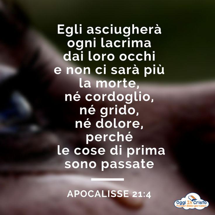 Apocalisse 21:4 Mai più lacrime Oggi in Cristo