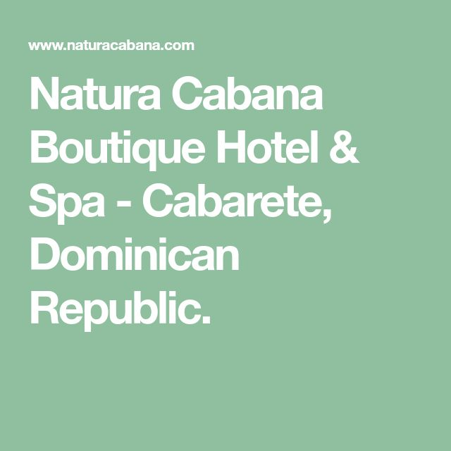 Natura Cabana Boutique Hotel & Spa - Cabarete, Dominican Republic.