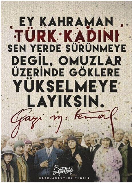 """DÜNYA KADINLAR GÜNÜ ''İnsan topluluğu kadın ve erkek denilen iki cins insandan oluşur. Kabil midir bu kütlenin bir parçasını ilerletelim, ötekini ihmal edelim de kütlenin bütünü ilerleyebilsin? Mümkün müdür ki bir cismin yarısı toprağa bağlı kaldıkça, öteki yarısı göklere yükselebilsin?"""" Gazi Mustafa Kemal Atatürk, Türkiye Cumhuriyeti Devletinin Kurucusu Çeviren: Ercan Caner, Ankara-Türkiye, 8 Mart 2017 …"""