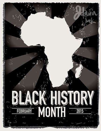 Poster design for Black History month February 2015 by JDawnInk.
