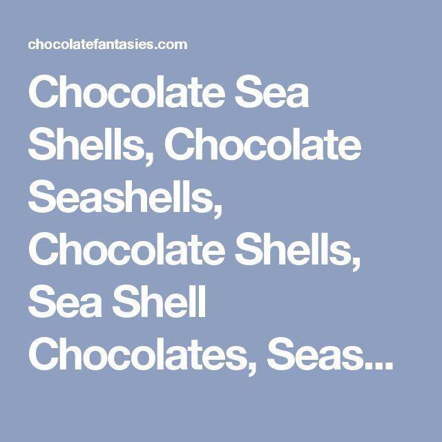 Chocolate Sea Shells, Chocolate Seashells, Chocolate Shells, Sea Shell  Chocolates, Seashell Chocolates, Foil Wrapped Seashells, Candy Shells, Candy Seashells