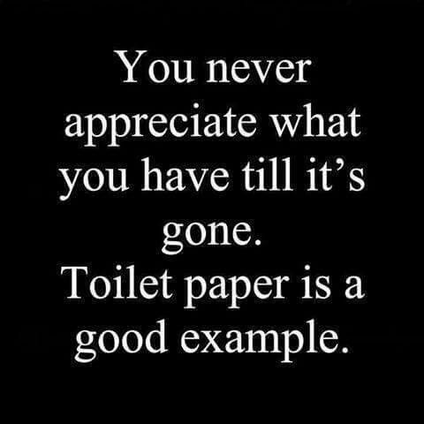 You never appreciate what you have till it's gone.