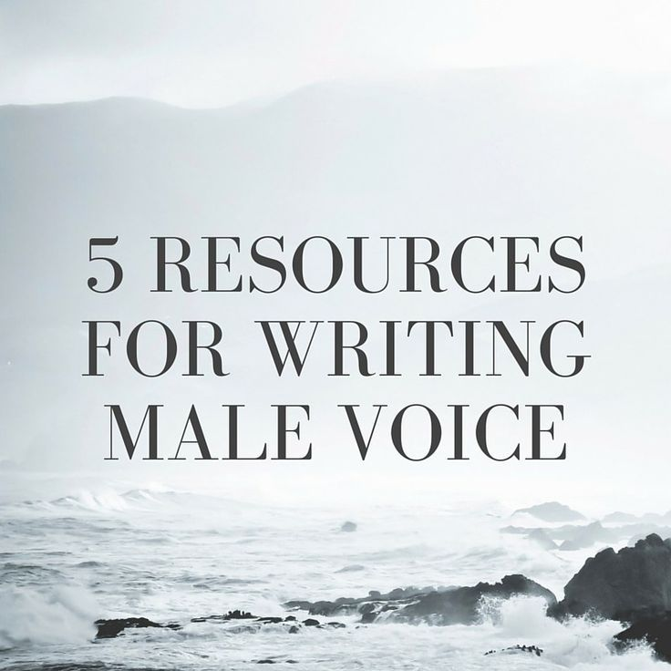 5 Resources for Writing Male Voice