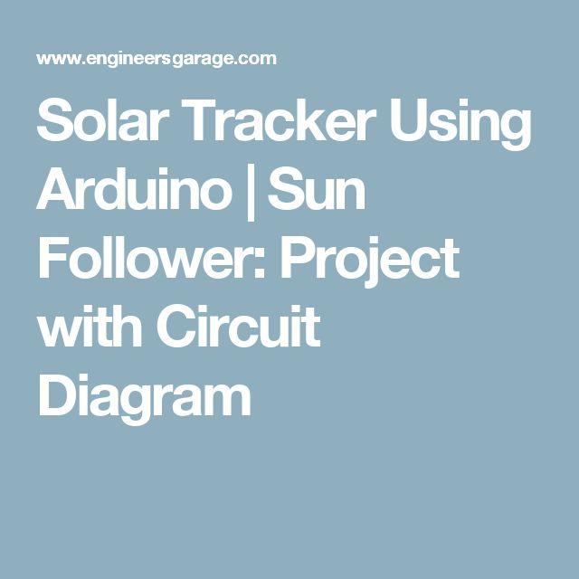 Solar Tracker Using Arduino | Sun Follower: Project with Circuit Diagram