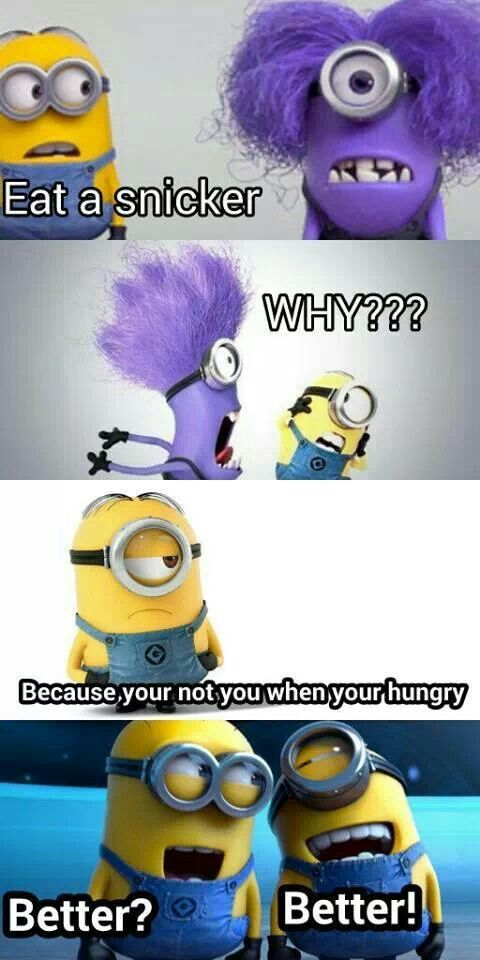 That's me when I'm hungry haha