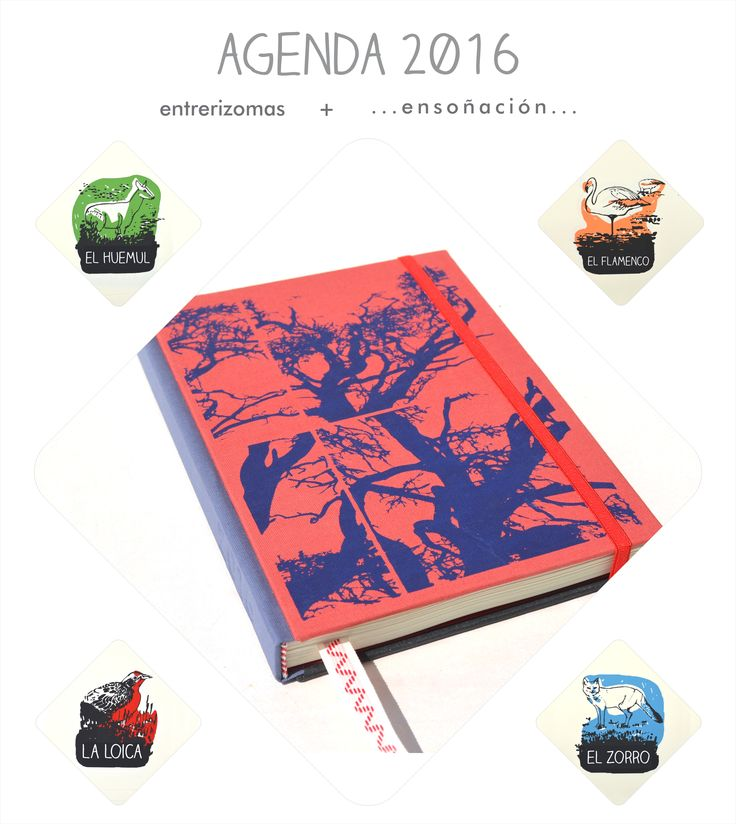 •••Agenda 2016•••  •Encuadernación tapas montadas •Tamaño A5 – 15 x 21cm •Calendario 2016 y 2017 •Caratulas mensuales dibujadas y serigrafiadas por Entrerizomas.: Pequeña selección de la fauna de la Patagonia: El huemul – La loica – El zorro gris – El Flamenco •Papel ahuesado de 80grs •Feriados nacionales •Semana a la vista en las 2 carillas •Organizador mensual •Elástico y señaladores •Esquineros metálicos •Bolsillo •Numeradas