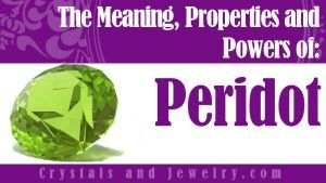 Peridot Meaning, Properties and Powers - The Complete Guide