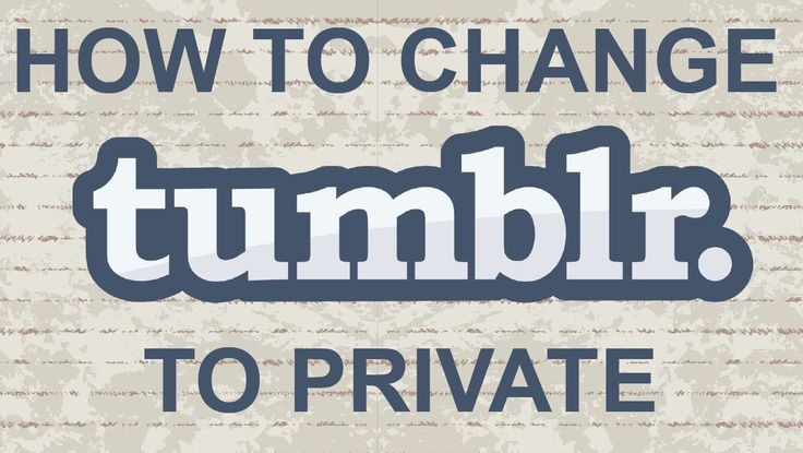 How to Change a Tumblr Blog to Private #tumblr #blog #tutorial #youtube #video #Howto #tips #account #tipsandtricks #tumblrposts #tumbler #private #privatepost