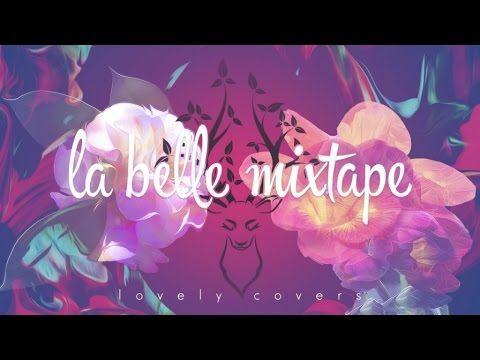 La Belle Mixtape | Lovely Covers