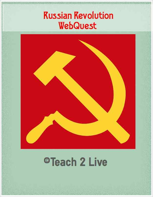 Russian Revolution WebQuest Research and write facts about the famous people and persons from the Russian Revolution. Great activity for unit on Russian Revolution utilizing technology and the internet. Download is a MS Word file with links!