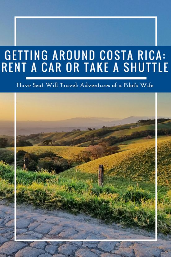 Getting Around in Costa Rica: Rent a Car or Take a Shuttle? - Have Seat Will Travel