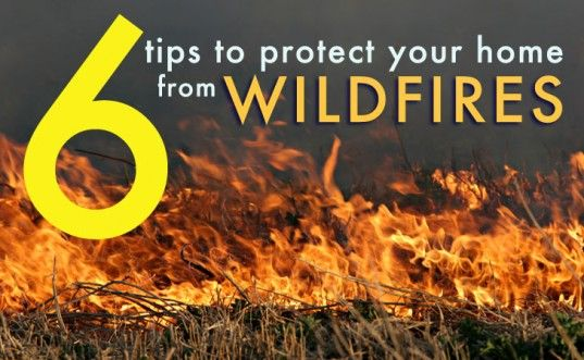 6 Tips to Protect Your Home From Wildfires