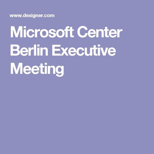 Microsoft Center Berlin Executive Meeting