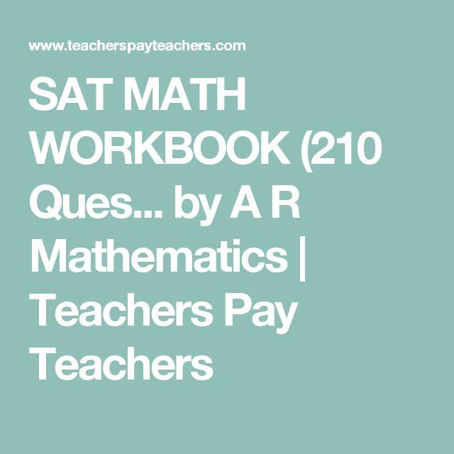SAT MATH WORKBOOK (210 Ques... by A R Mathematics   Teachers Pay Teachers
