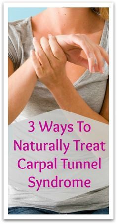3 Ways To Naturally Treat Carpal Tunnel Syndrome - Natural Holistic Life #carpaltunnel #holistic #natural