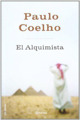 El Alquimista de Paulo Coelho. ¿Cuál es tu sueño? ¿Te ayreves a conseguirlo?