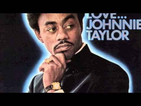 Johnnie Taylor - Just the One (I've Been Looking For)