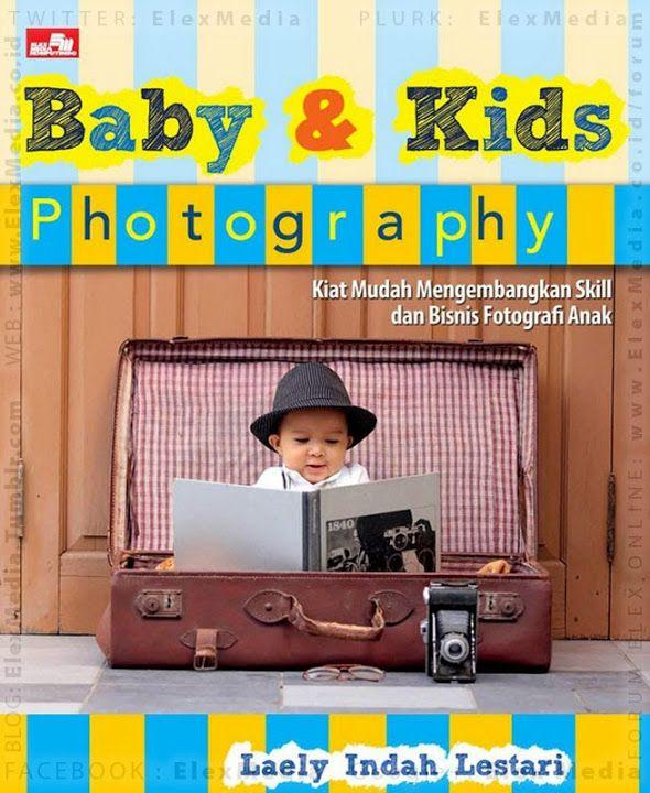 #BukuBaru Terbit Minggu Ini:  Ingin mendalami profesi fotografer profesional khusus anak? Atau menginginkan hasil foto yang bagus ketika mengabadikan momen-momen si kecil?  Ditulis oleh praktisi fotografi di bidang Kids and Babies, berisi panduan praktis hal-hal penting yang perlu kamu ketahui dalam Baby & Kids Photography!   BABY & KIDS PHOTOGRAPHY http://ow.ly/ErvJi mobile http://ow.ly/ErvJJ Harga: Rp. 84,800