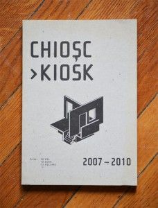 CHIOSC / KIOSK  Edited by Asociatia Oberliht 2011 16.7x24cm 135 pages, 52 duotone illustrations Softcover Romanian/English
