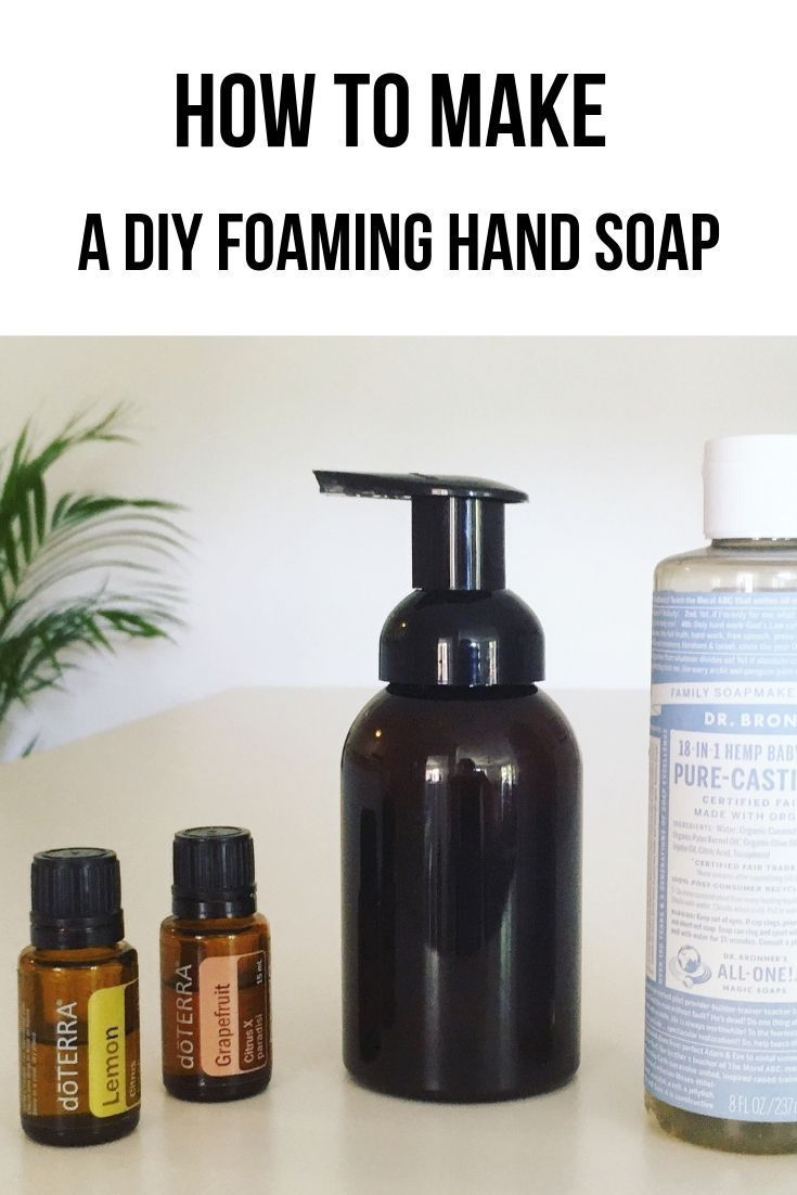 Making Your Own Diy Foaming Hand Soap Is Super Easy All You Need