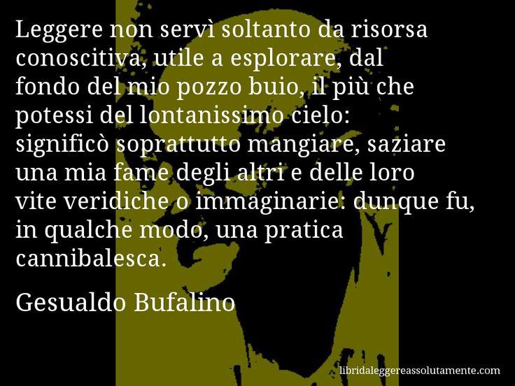 Aforisma di Gesualdo Bufalino.
