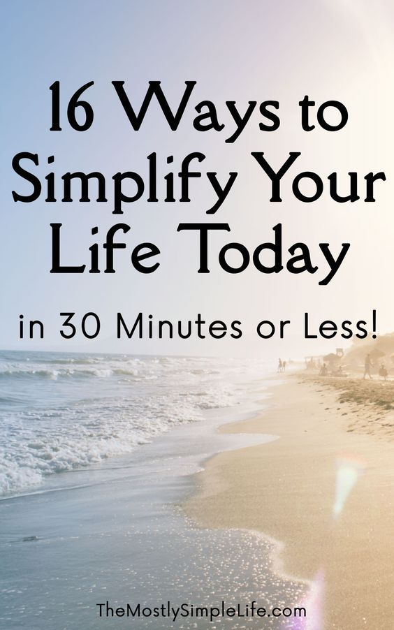 16 ways to simplify your life. Ideas to help you declutter, slow down, unplug, and enjoy life more in 30 minutes or less TODAY! Love this! Makes such a difference