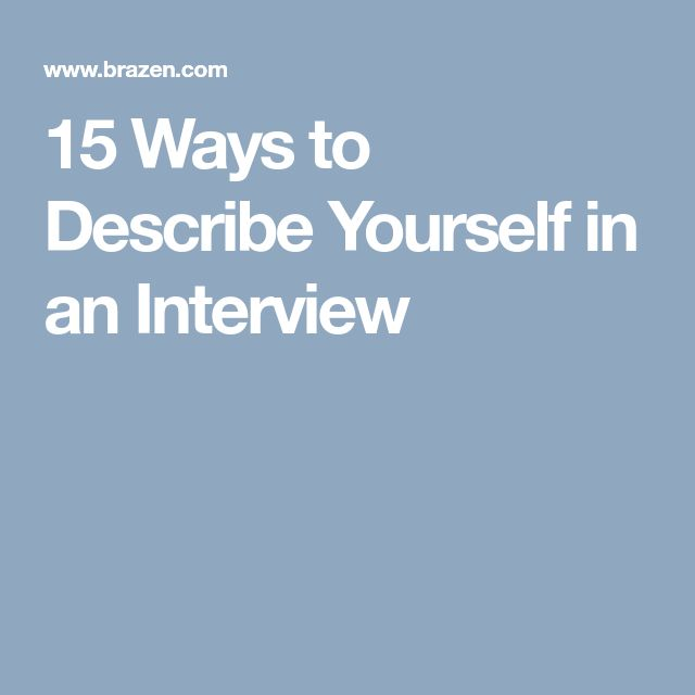15 Ways to Describe Yourself in an Interview #Interviewquestions