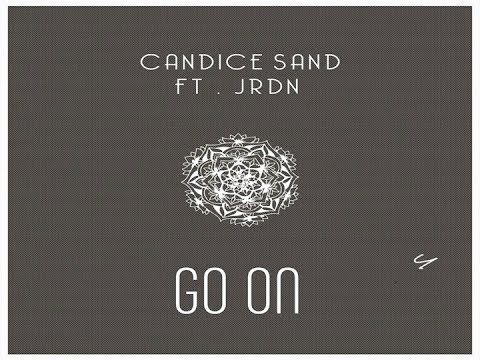 Candice Sand - Go On (feat. JRDN)----follow this new talented artist; her music has such upbeat, positive messages & who couldn't use more of that?!