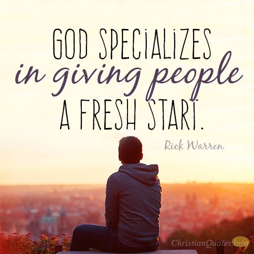 Daily Devotional - 4 Ways God Gives Us A Fresh Start: Rick Warren #Christianquote