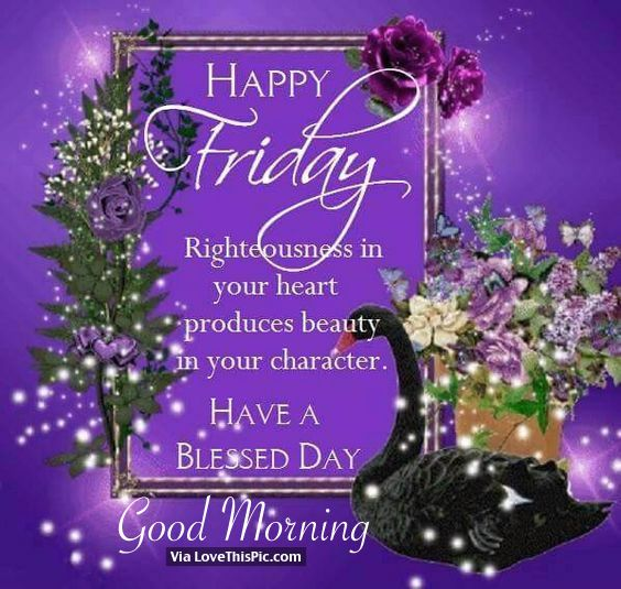 Happy Friday, Have A Blessed Day, Good Morning