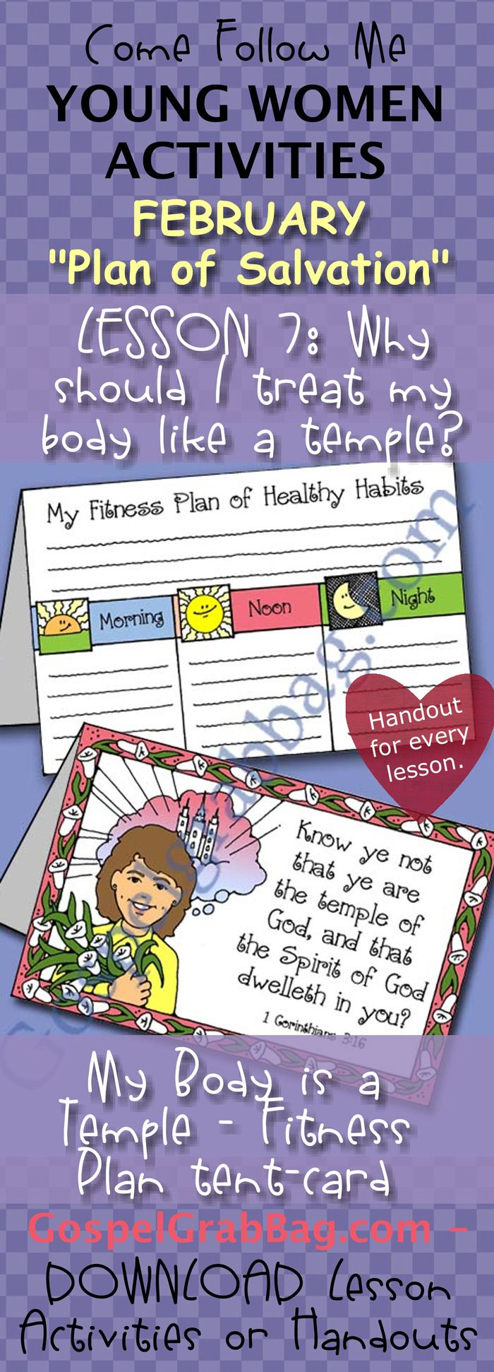 BODY IS A TEMPLE - FITNESS: Come Follow Me – LDS Young Women Activities, February Theme: The Plan of Salvation, Lesson Topic #7: Why should I treat my body like a temple? handout for every lesson, ACTIVITY: My Body is a Temple – Fitness Plan tent-card, Gospel grab bag – handouts to download from gospelgrabbag.com