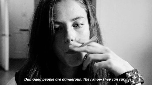 "Effy - Skins  ""Damaged people are dangerous. They know they can survive."""