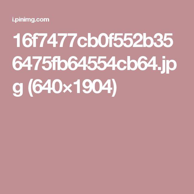 16f7477cb0f552b356475fb64554cb64.jpg (640×1904)
