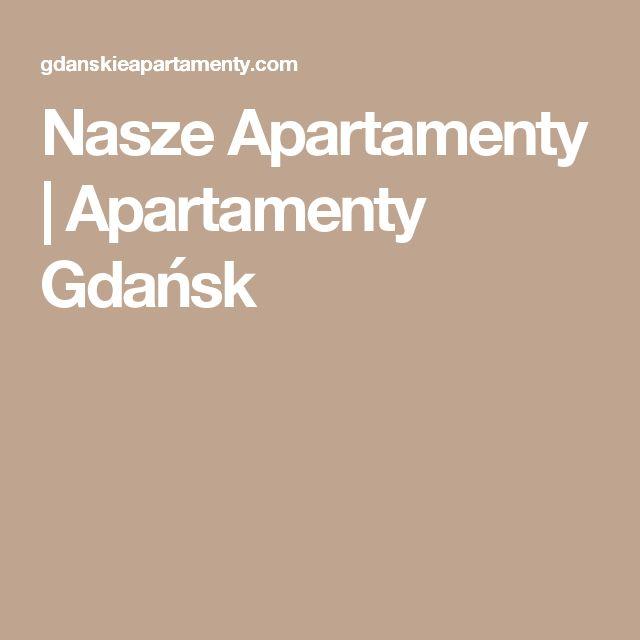 Nasze Apartamenty   Apartamenty Gdańsk