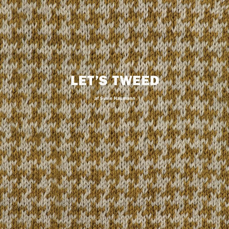 Let's Tweed af Susie Haumann