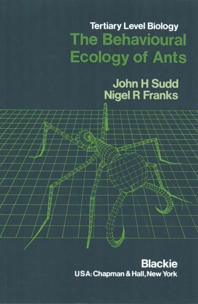 The Behavioural Ecology of Ants