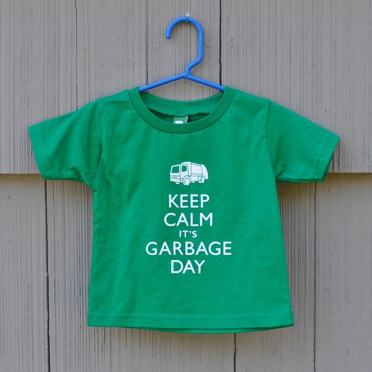 "25% off today for Earth Day in my Etsy shop. Code ""earthday2015"" https://www.etsy.com/listing/195704580/toddler-tshirt-keep-calm-its-garbage-day"