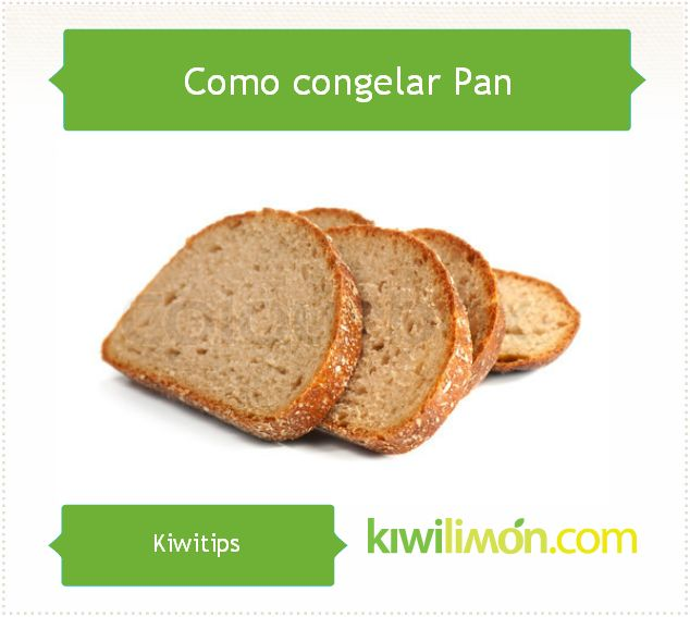 ¿Te sobro demasiado Pan? No lo desperdicies, mejor pon en práctica este Kiwitip para congelarlo y utilizarlo después.