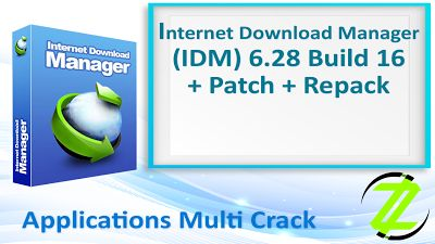 Internet Download Manager (IDM) 6.28 Build 16 + Patch + Repack By_ Zuket Creation | Apps Cracked