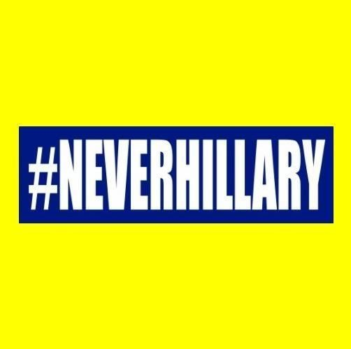Funny #NEVERHILLARY Anti Hillary Clinton BUMPER STICKER window decal Trump 2016