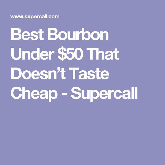 Best Bourbon Under $50 That Doesn't Taste Cheap - Supercall