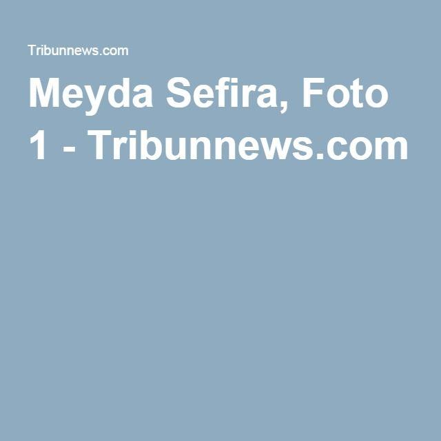 Meyda Sefira, Foto 1 - Tribunnews.com