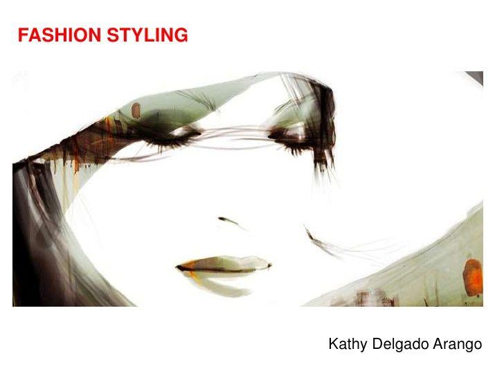 Fashion styling by Nahum Azaña via slideshare