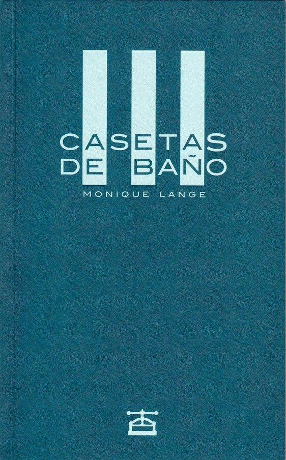 Monique lange casetas de ba o ediciones el taller del for Casetas para banos