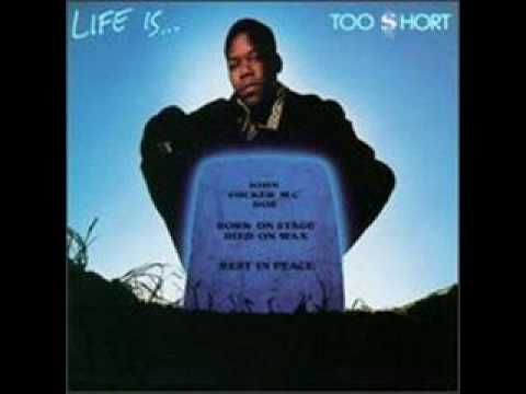 Too Short-Life Is Too Short - YouTube