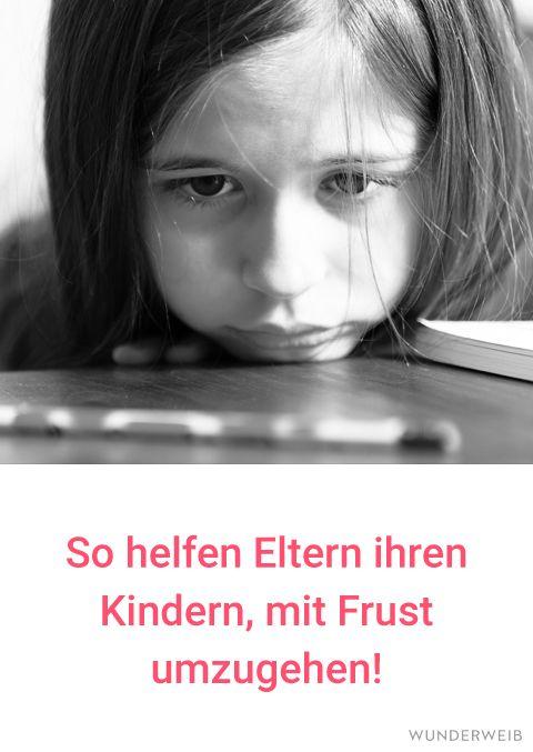 Kinder müssen lernen, mit Frust umzugehen. So kann man als Eltern dabei helfen! #erziehung #eltern #kinder