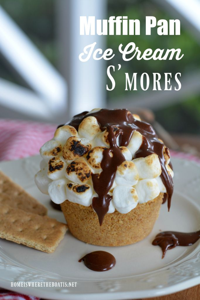 Muffin Pan Ice Cream S'mores perfect for National S'mores Day in August or anytime!